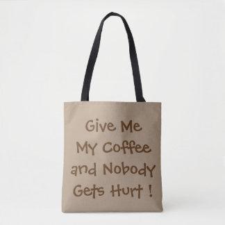 Bolsa Tote Dê-me meu café toda sobre - imprima a sacola
