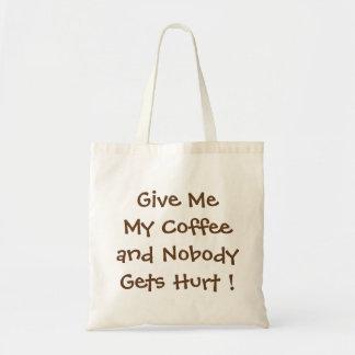 Bolsa Tote Dê-me minha sacola do orçamento do café