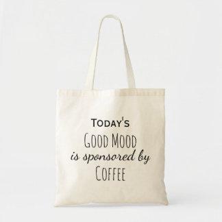 Bolsa Tote Draagtas Schoudertas vandaag goede humeur koffie