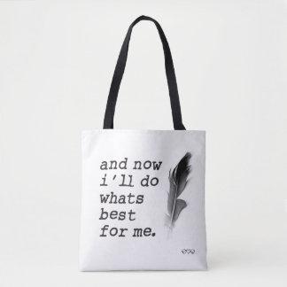 Bolsa Tote e agora eu farei o que é o melhor para mim -