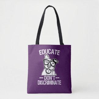 Bolsa Tote Educate não discrimina o saco engraçado de Pitbull