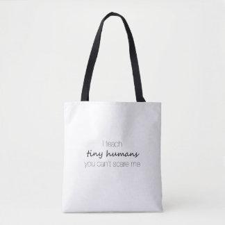 Bolsa Tote Eu ensino seres humanos minúsculos, você não posso