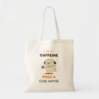 Bolsa Tote Eu funciono na cafeína, Pugs e Cuss saco das