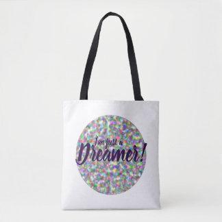 Bolsa Tote Eu sou apenas um sonhador e eu amo-o! design do