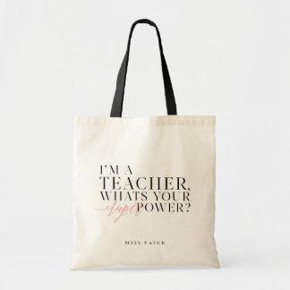 Bolsa Tote Eu sou UM PROFESSOR, O QUE SOU SEU PODER SUPER?