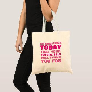 Bolsa Tote Faça algo hoje a sacola futura PK do obrigado do