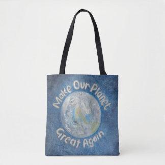 Bolsa Tote Faça nosso excelente do planeta outra vez: Pare o