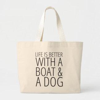 Bolsa Tote Grande A vida é melhor com uma sacola do barco e do cão