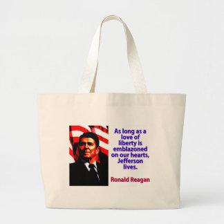 Bolsa Tote Grande Contanto que um amor da liberdade - Ronald Reagan