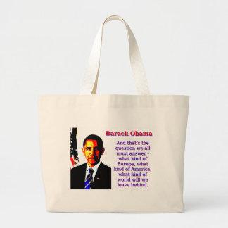 Bolsa Tote Grande E aquela é a pergunta - Barack Obama