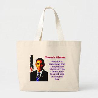 Bolsa Tote Grande E este é algo que eu sublinho - Barack Ob