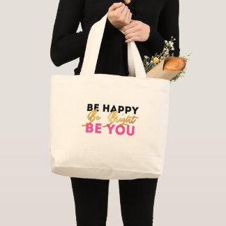 Bolsa Tote Grande Esteja feliz, seja brilhante, seja você