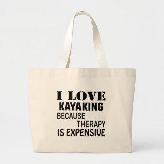 Bolsa Tote Grande Eu amo Kayaking porque a terapia é cara