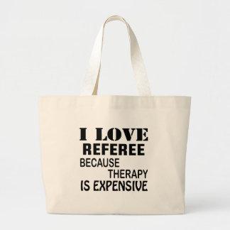 Bolsa Tote Grande Eu amo o árbitro porque a terapia é cara
