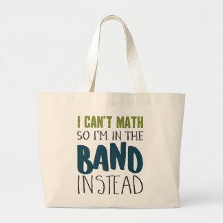 Bolsa Tote Grande Eu não posso matemática, assim que eu estou na