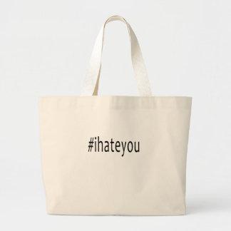 Bolsa Tote Grande #ihateyou eu deio-o camisa engraçada dos anti
