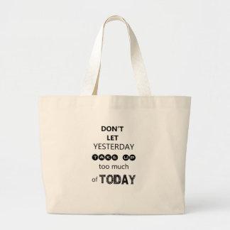 Bolsa Tote Grande não deixe ontem para pegar demasiada de hoje