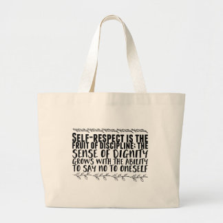 Bolsa Tote Grande o Auto-respeito é a fruta da disciplina;