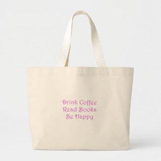 Bolsa Tote Grande O café da bebida leu livros esteja feliz