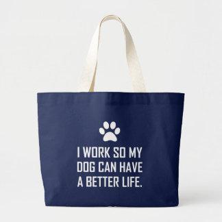 Bolsa Tote Grande O cão do trabalho assim melhora a vida