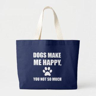 Bolsa Tote Grande Os cães fazem-no me feliz não tanto engraçado
