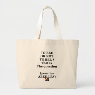 Bolsa Tote Grande TO BEE OR NOT TO BEE? That is the question