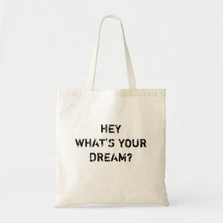 Bolsa Tote Hey, que é seu sonho?