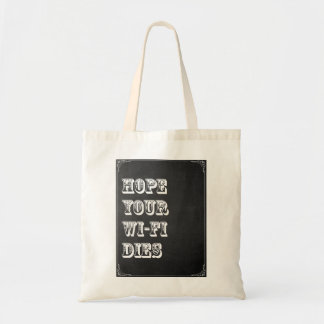 Bolsa Tote Hope Your Wi-Fi Dies