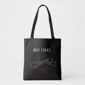 Bolsa Tote Mas primeiramente, café - Totebag preto