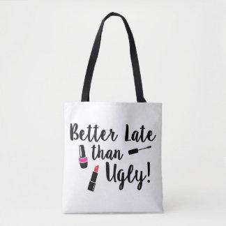 Bolsa Tote Melhore tarde do que a sacola feia