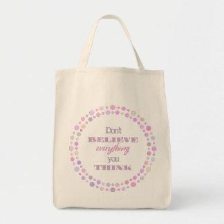 Bolsa Tote Não acredite que tudo você pensa a sacola