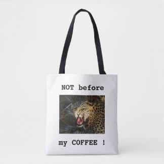 Bolsa Tote NÃO antes de meu CAFÉ! Sacola