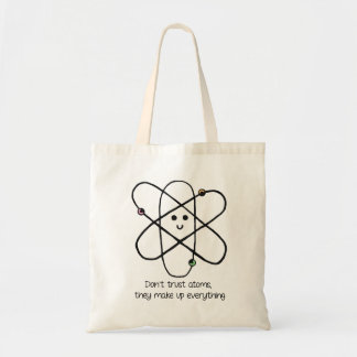 Bolsa Tote Não confie átomos, eles compo tudo