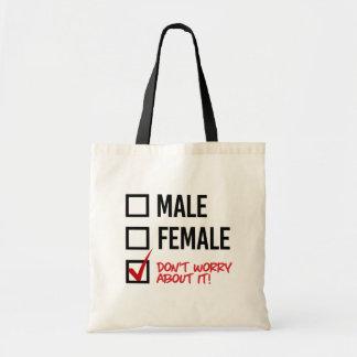 Bolsa Tote Não se preocupe sobre meu género - - os direitos