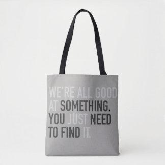 Bolsa Tote nós somos tudo bons em algo apenas encontramo-lo