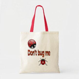 """Bolsa Tote O saco de Buggin """"não me desinseta """""""