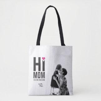 Bolsa Tote Olá! mamã. Você é impressionante. Presente do dia