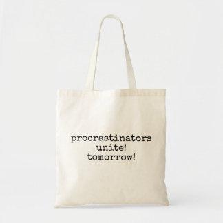 Bolsa Tote os procrastinadores unem-se! amanhã! sacola