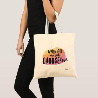 Bolsa Tote Quando falha toda mais, escolha o amor!