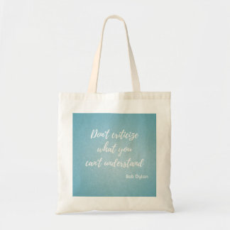 "Bolsa Tote Saco ""Don' t criticize what you can' t understand"
