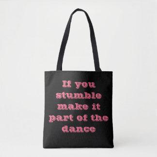 Bolsa Tote Se você tropeço lhe faz a parte da dança
