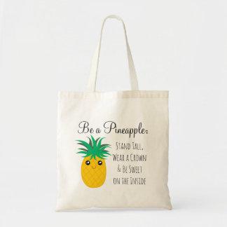 Bolsa Tote Seja um suporte do abacaxi alto seja doce