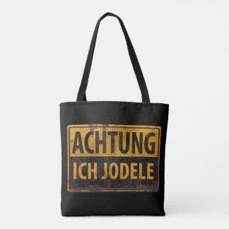 Bolsa Tote Sinal alemão Schild do Yodel de ACHTUNG ICH JODELE