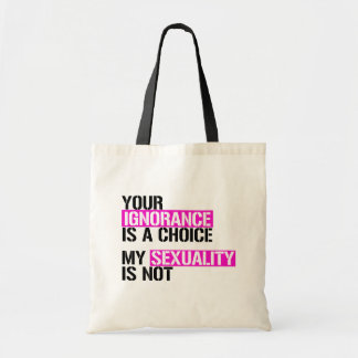 Bolsa Tote Sua ignorância é uma escolha - minha sexualidade