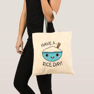 Bolsa Tote Tenha um dia do arroz