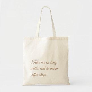 Bolsa Tote Tome-me em caminhadas longas e às lojas de café