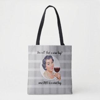 Bolsa Tote Você chama aquele um saco do vinho?  Agora ESTE é