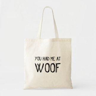 Bolsa Tote Você teve-me na sacola do Woof