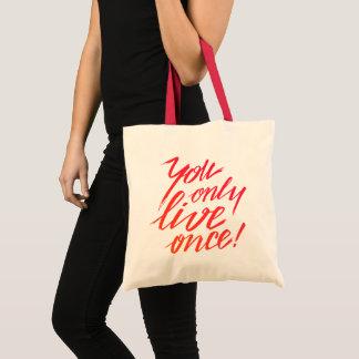 Bolsa Tote Você vive somente uma vez!