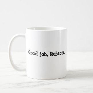 Bom trabalho, caneca de café de Rebecca